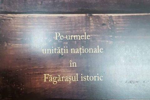 """""""Pe urmele unității naționale în Făgărașul istoric"""""""