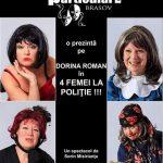 """""""Patru femei la Poliție"""", sâmbătă, la Făgăraș"""